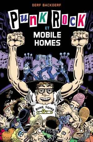 Punk Rock et mobile homes – Derf Backderf