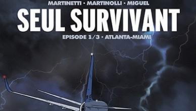 Christophe Martinolli – Thomas Martinetti – Jorge Miguel – Seul survivant – Atlanta-Miami