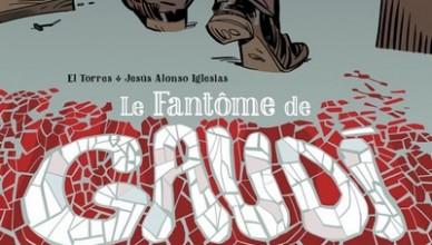 El Torres – Jesús Alonso Iglesias - Le Fantôme de Gaudí
