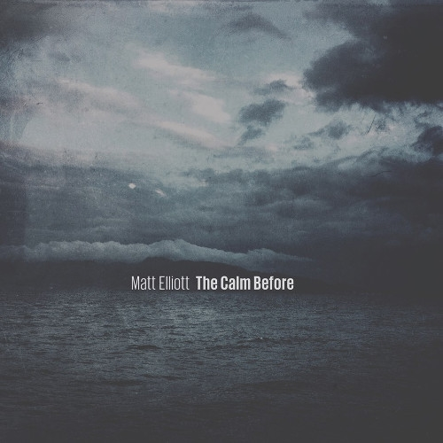 Matt Elliott - The Calm Before cover album