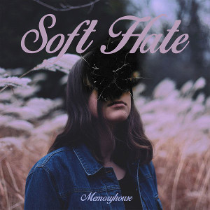 Memoryhouse - Soft Hate cover album