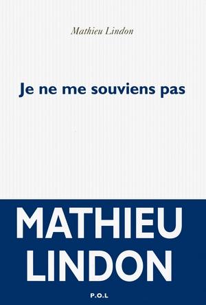 Mathieu Lindon Je ne me souviens pas couverture - POL