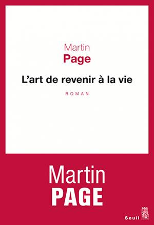 L'Art de revenir à la vie - Martin Page