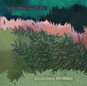 l'étrnagleuse - memories to come cover album
