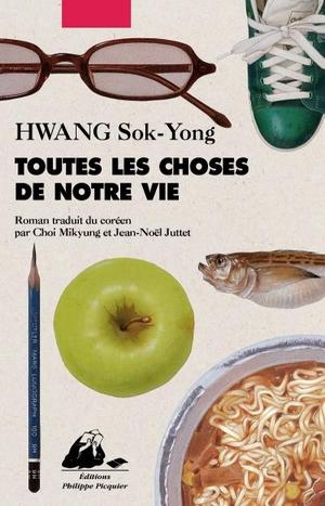 Toutes les choses de notre vie de Hwang Sok-Yong