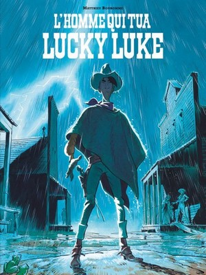 L'homme qui tua Lucky Luke - Matthieu Bonhomme