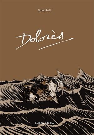 Dolores - Bruno Loth - La boite à bulles