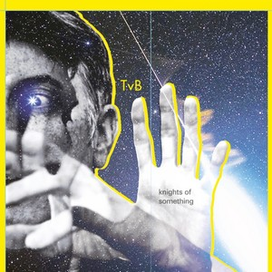 Troy Von Balthazar - Knights of Something cover album