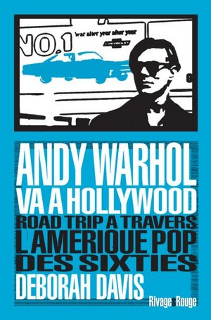 Andy Warhol va à Hollywood - Deborah Davis