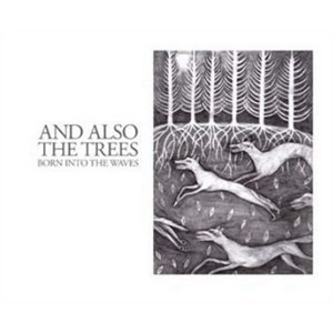 And Also The Trees – Born Into The Waves cover album