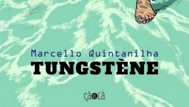 Marcello Quintanilha – Tungstène