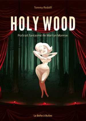 Tommy Redolfi – Holy Wood – Portrait fantasmé de Marilyn Monroe