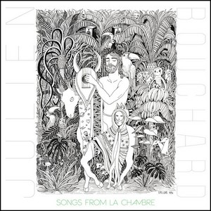 Julien Bouchard – Songs from La Chambre pochette album