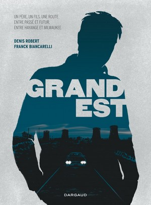 Grand est - Denis Robert & Frédéric Biancarelli - Dargaud