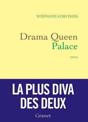 Stéphane Corvisier drama queen palace