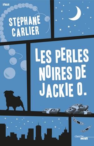 Les perles noires de Jackie O. - Stéphane Carlier