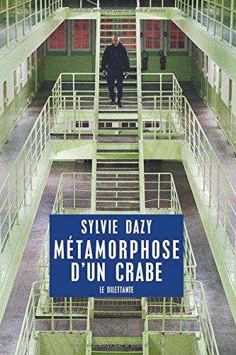 """Sylvie Dazy, """"Métamorphose d'un crabe"""" couverture"""