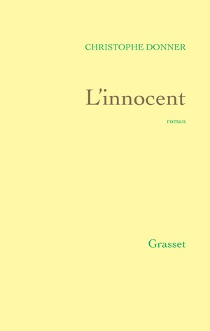 L'innocent - Christophe Donner couv Grasset
