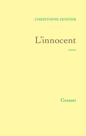L'innocent - Christophe Donner couv Grasset