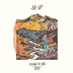 LVL UP - Return To Love cover album