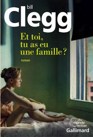 bill clegg et toi tu as eu une famille couvr Gallimard