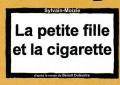 Sylvain-Moizie – La petite fille et la cigarette