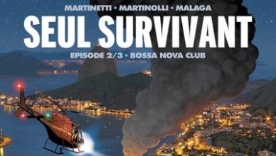 Christophe Martinolli et Thomas Martinetti et José Málaga – Seul survivant Bossa Nova Club
