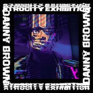 Danny Brown Atrocity Exhibition cover album
