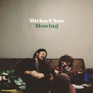 Michael Nau – Mowing cover album