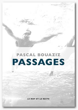 passages - Pascal Bouaziz - Le mot et le reste