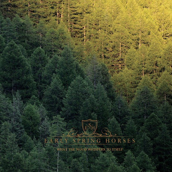 Early Spring Horses - What the wood whispers to itself cover album -