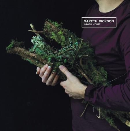 Chronique Gareth Dickson - Orwell Court cover album