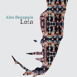 Alex Beaupain – Loin
