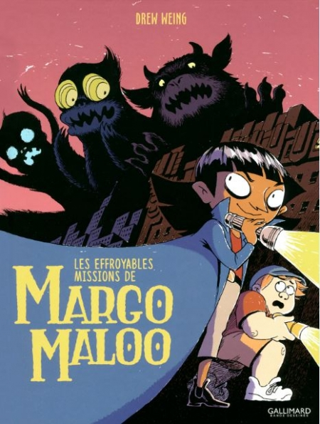 Les Effroyables missions de Margo Maloo – Drew Weing