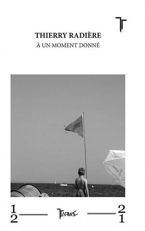 Thierry Radière - a un moment donné couverture Tarmac editions 2016