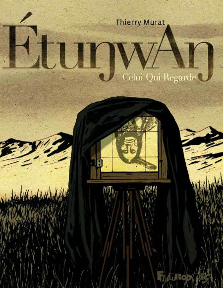 Etunwan, Celui-qui-regarde – Thierry Murat