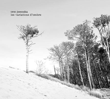 Orso Jesenska Les Variations d'Ombre