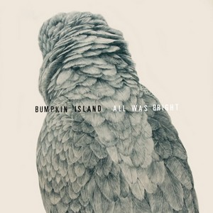 Bumpkin Island – All Was Bright album