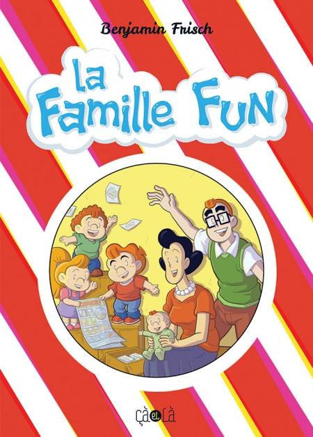 La Famille Fun – Benjamin Frisch