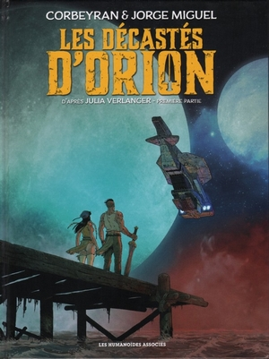 Éric Corbeyran et Jorge Miguel – Les décastés d'Orion - Première partie