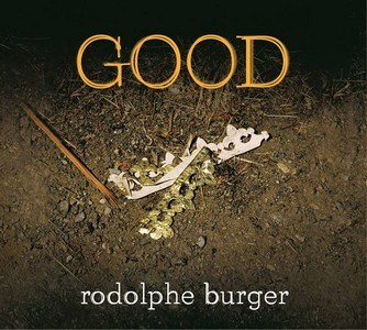 Rodolphe Burger – Good