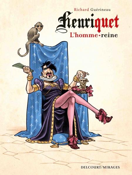 Henriquet, l'homme-reine – Richard Guérineau