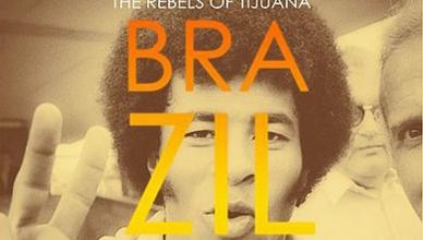 The Rebels of Tijuana – Brazil 70