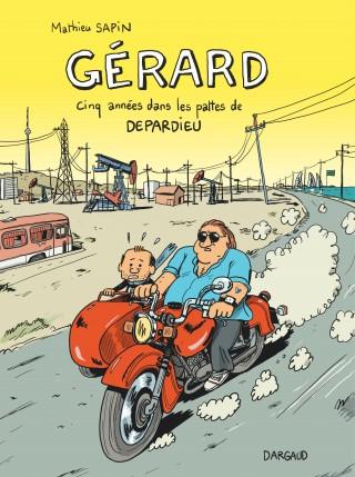 Gérard, cinq années dans les pattes de Depardieu, - Dargaud