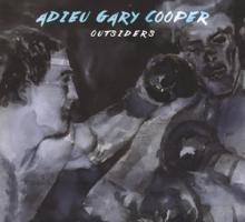 Adieu Gary Cooper – Outsiders