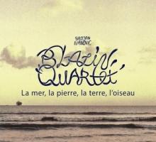 Blazin' Quartet - La mer, la pierre, la terre, l'oiseau