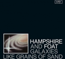 Hampshire & Foat – Galaxies Like Grains of Sand