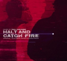 Paul Haslinger – Halt and Catch Fire