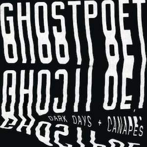 Ghostpoet - Dark Days + Canapés