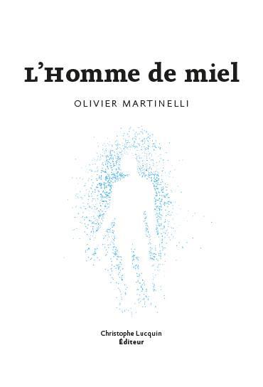 L'Homme De Miel, Olivier Martinelli, Christophe Lucquin Éditeur